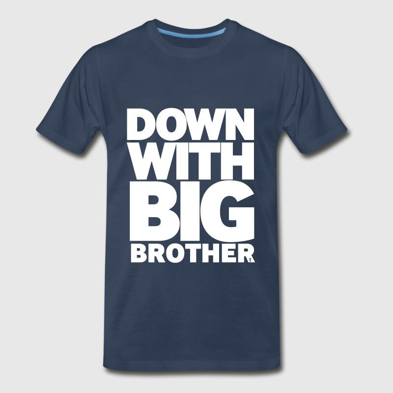 DOWN WITH BIG BROTHER - Men's Premium T-Shirt
