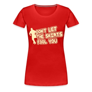 Don't Let The Skirts Fool You Women's Plus Size T-Shirt - Women's Premium T-Shirt
