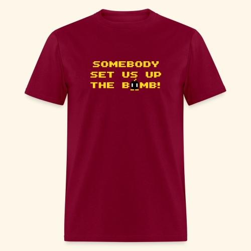Somebody set us up the bomb! - Men's T-Shirt
