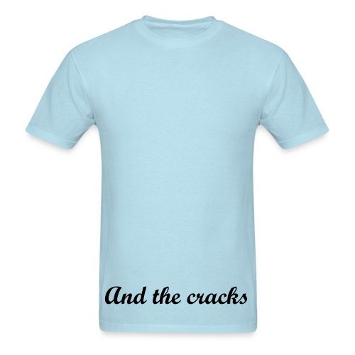 And the cracks - Men's T-Shirt