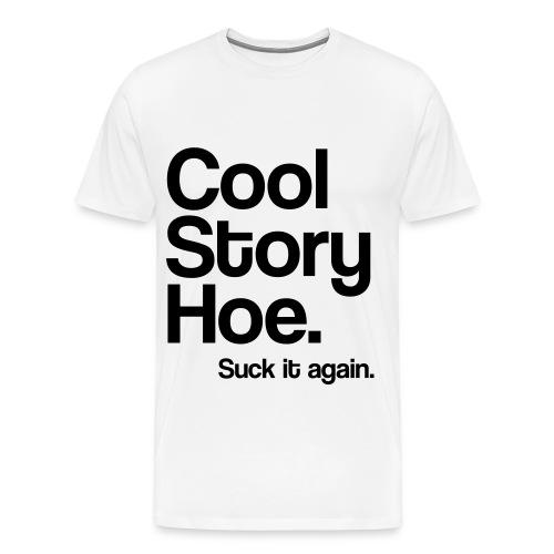 cool story hoe suck it again - Men's Premium T-Shirt