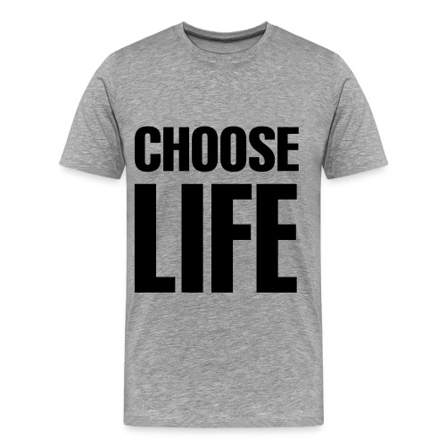 Choose Life (Heather Grey) - Men's Premium T-Shirt