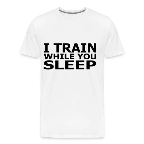 I Train While You Sleep - Men's Premium T-Shirt