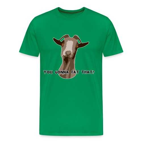You Gonna Eat That? - Men's Premium T-Shirt