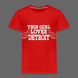 This Girl Loves Detroit - Toddler Premium T-Shirt