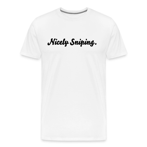 Nicely Sniping T-Shirt   w/ Black text - Men's Premium T-Shirt