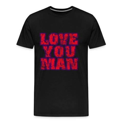 Love You Man - Men's Premium T-Shirt