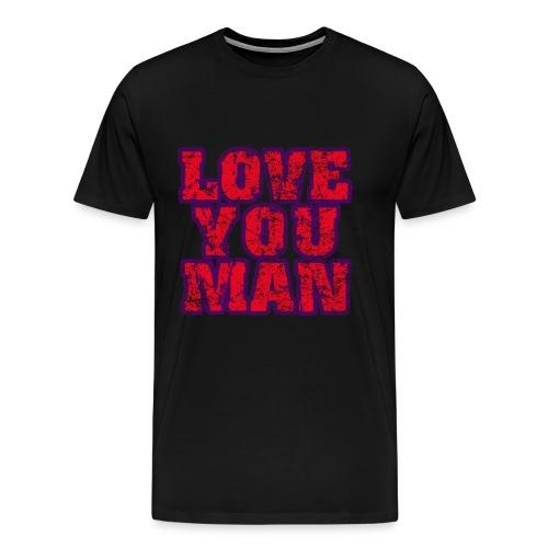 Love You Man - Men's Premium T-Shirt