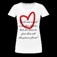 Women's T-Shirts ~ Women's Premium T-Shirt ~ God can mend a broken heart but we....