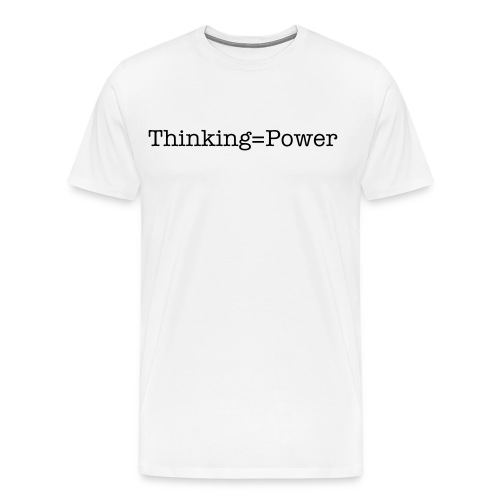 Thinking=Power T-shirt - Men's Premium T-Shirt