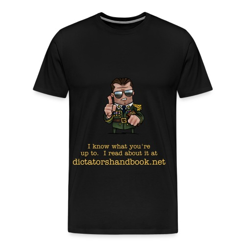 I know what you're up to. - Men's Premium T-Shirt
