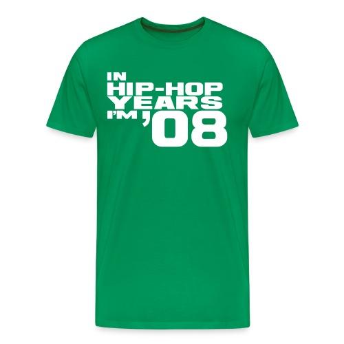 in hip hop years im 08 - Men's Premium T-Shirt