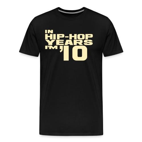 in hip hop years im 10 - Men's Premium T-Shirt