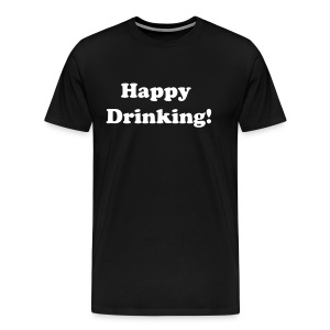 Men's 3XL and 4XL T-Shirt Happy Drinking White Writing - Men's Premium T-Shirt