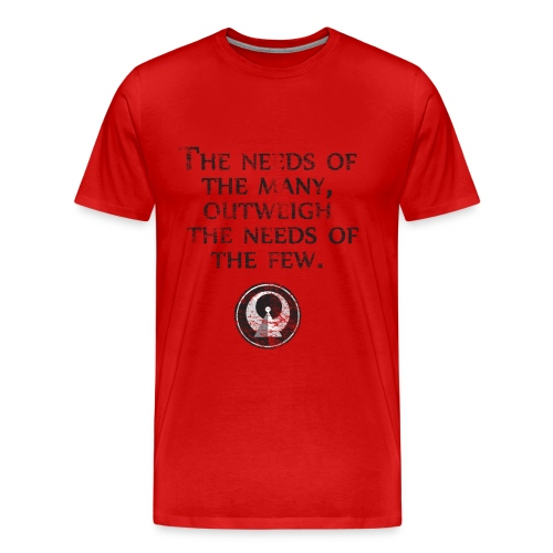 The Needs of the Many Outweigh the Needs of the Few - Star Trek| Robot Plunger - Men's Premium T-Shirt
