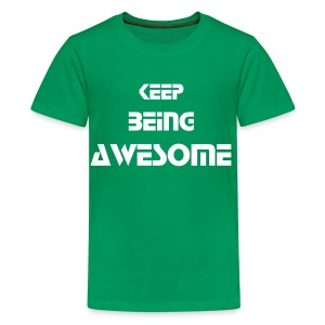Keep Being Awesome - White Text - Kids - Kids' Premium T-Shirt