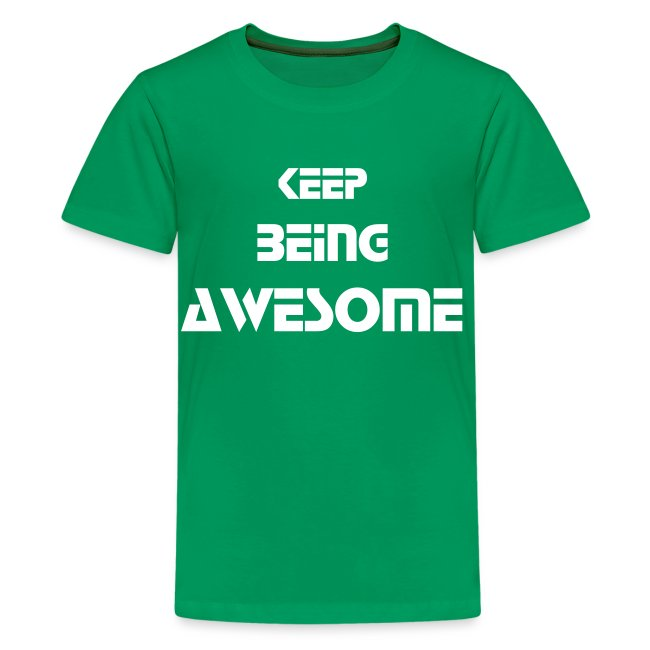 Keep Being Awesome - White Text - Kids