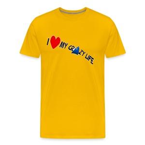 I Love My Crazy Life - Men's Premium T-Shirt