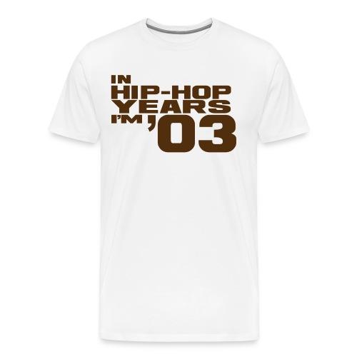 in hip hop years im 03 - Men's Premium T-Shirt