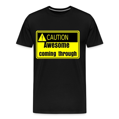Awesome coming through - Men's Premium T-Shirt