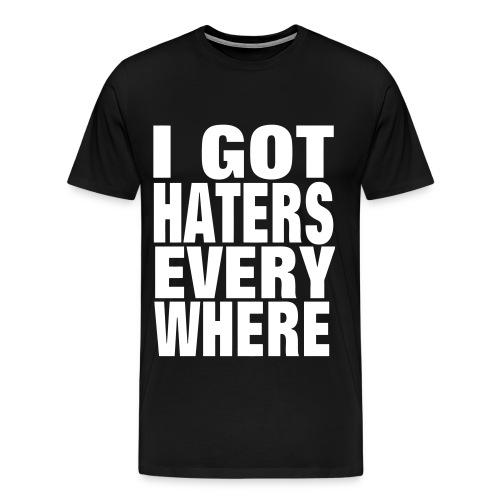I GOT HATERS - Men's Premium T-Shirt