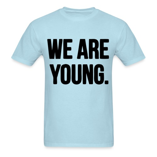 We are young. - Men's T-Shirt
