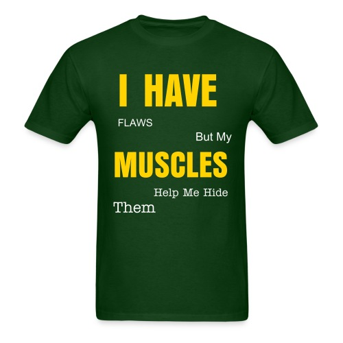 I Have...Muscles Green - Men's T-Shirt