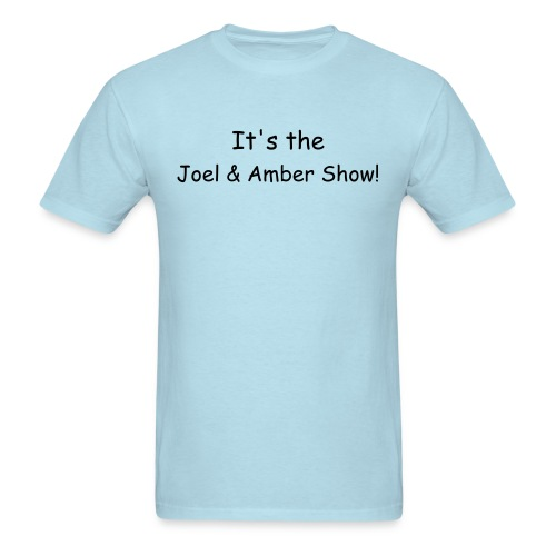 It's the Joel & Amber Show! - Men's T-Shirt