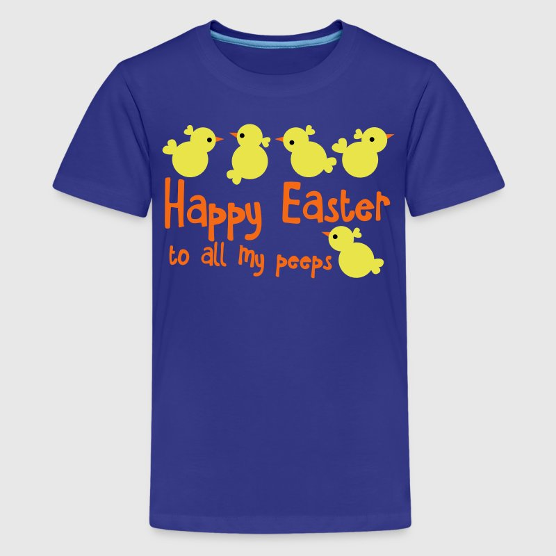 HAPPY EASTER to all my peeps (friends) very cute chicks Kids' Shirts - Kids' Premium T-Shirt