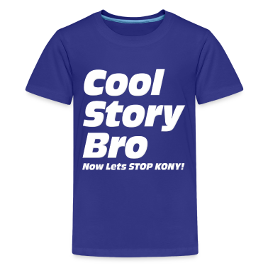 Cool Story Bro Now Lets Stop Kony Kids' Shirts