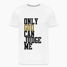 Only God Can Judge T-Shirts
