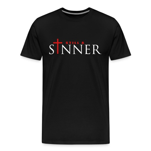 Still A Sinner - Men's Premium T-Shirt