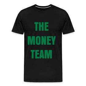 ''The Money Team'' T-Shirt ~ 1850