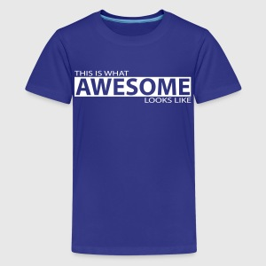 This is what awesome looks like - Kids' Premium T-Shirt