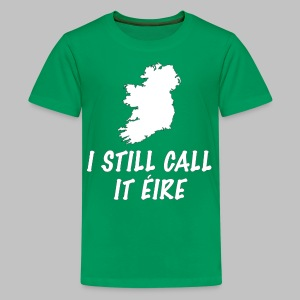 I Still Call It Eire - Kids' Premium T-Shirt