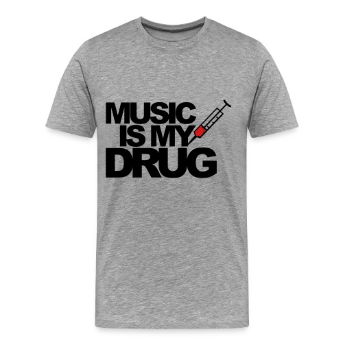 Grey Music Is My Drug T-Shirt - Men's Premium T-Shirt