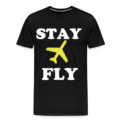 Stay Fly - Men's Premium T-Shirt