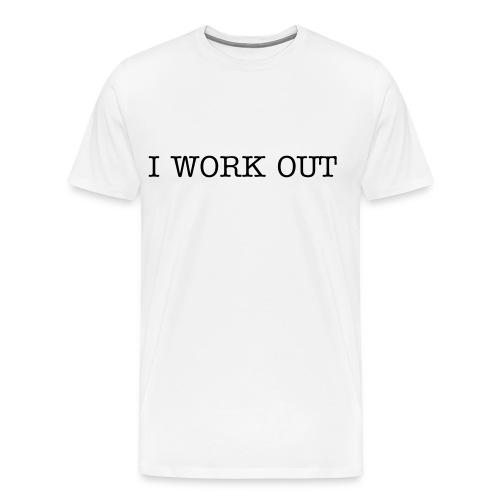 I work out  - Men's Premium T-Shirt