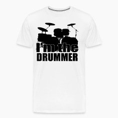I'm The Drummer HD Design T-Shirts
