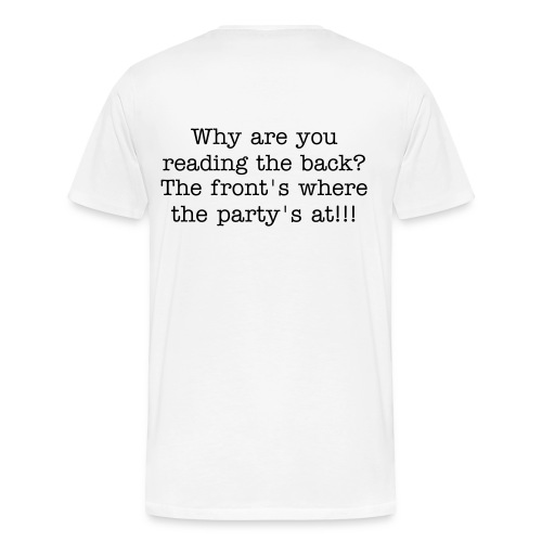 So, where's the party? - Men's Premium T-Shirt