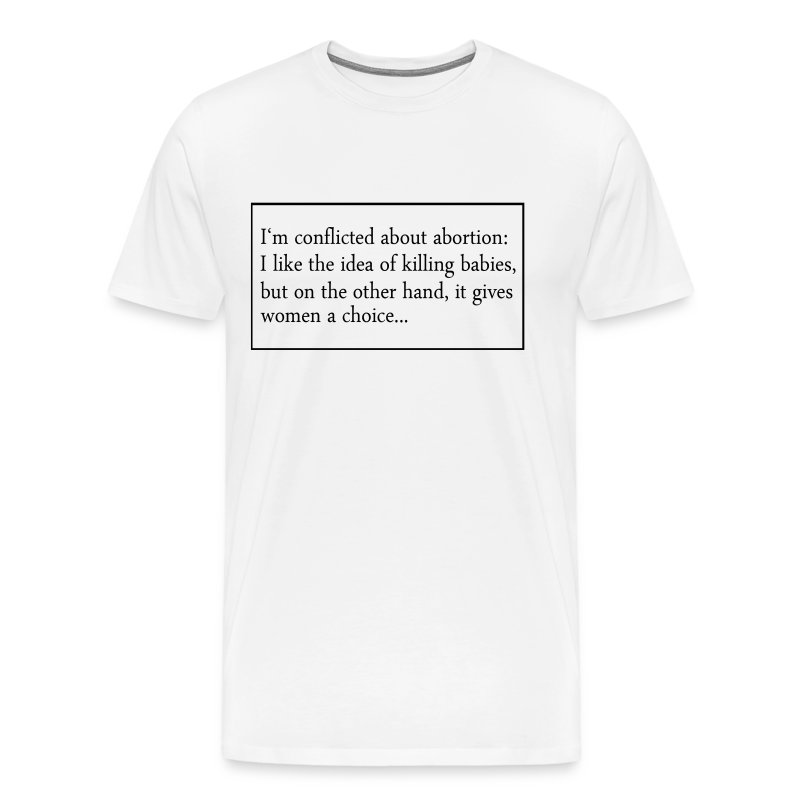 Conflicted about Abortion - Men's Premium T-Shirt