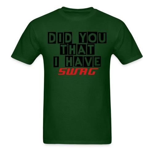 DID YOU KNOW THAT I HAVE SWAGG shirt GREEN - Men's T-Shirt
