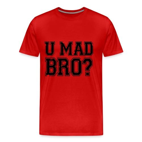 U Mad Bro? shirt Red - Men's Premium T-Shirt