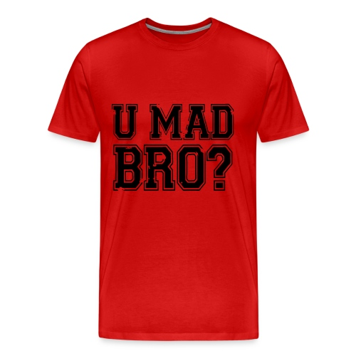 U Mad Bro? shirt Red - Men's Premium T-Shirt