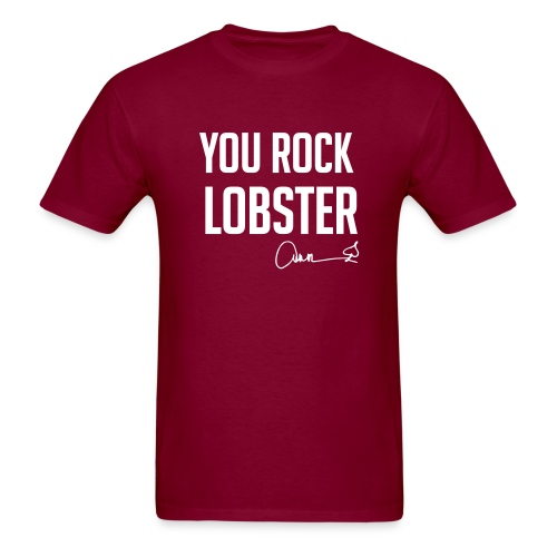 You Rock Lobster w/ Sig - Men's T-Shirt