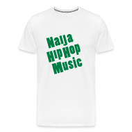 T-Shirts ~ Men's Premium T-Shirt ~ Naija Hip Hop Music