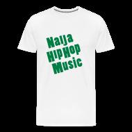 T-Shirts ~ Men's Premium T-Shirt ~ Naija Hip Hop Music