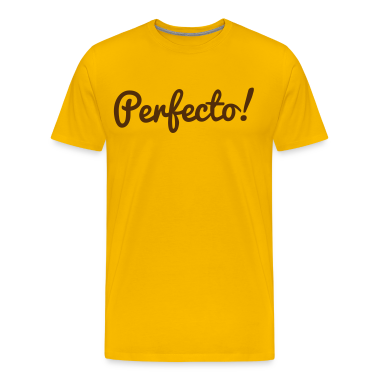 perfecto perfect! T-Shirts
