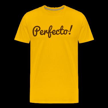 perfecto perfect! T-Shirts