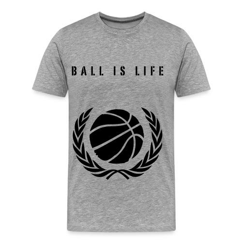 Ball is life - Men's Premium T-Shirt